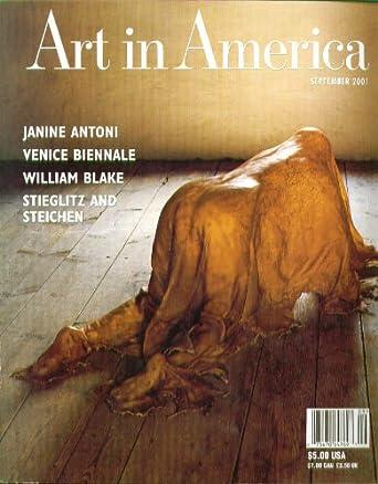 ART IN AMERICA Antoni Stieglitz Steichen Hsieh Janine Antoni Jimmy Ernst 9 2001