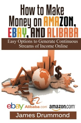 how-to-make-money-on-amazon-ebay-and-alibaba-easy-options-to-generate-continuous-streams-of-income-o