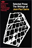 The Writings of Jean-Paul Sartre Volume 2: Selected Prose (Studies Pheno & Existential Philosophy) (0810107090) by Sartre, Jean-Paul