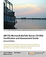 Microsoft BizTalk Server (70-595) Certification and Assessment Guide, 2nd Edition