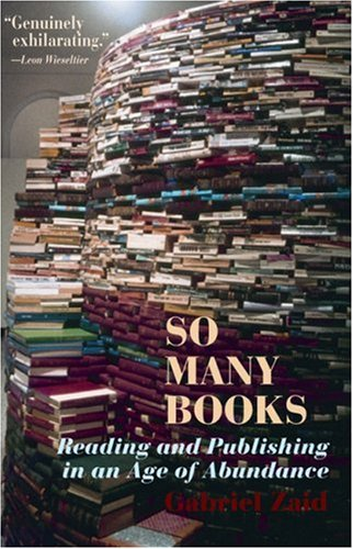 So Many Books : Reading and Publishing in an Age of Abundance, GABRIEL ZAID