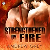 Strengthened by Fire: By Fire Series, Book 2 | Andrew Grey