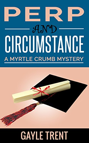Perp and Circumstance: A Myrtle Crumb Mystery (Myrtle Crumb Mystery Series Book 5) PDF