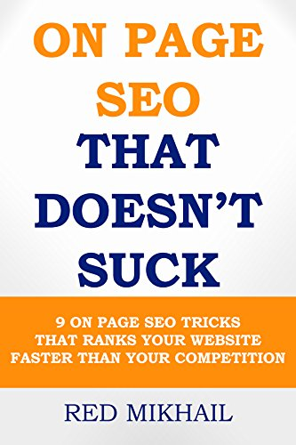 ON PAGE SEO: 9 ON PAGE SEO TRICKS  THAT RANKS YOUR WEBSITE FASTER THAN YOUR COMPETITION