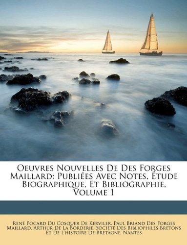 Oeuvres Nouvelles De Des Forges Maillard: Publiées Avec Notes, Étude Biographique, Et Bibliographie, Volume 1