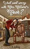 What Went Wrong With Mrs Milliard's Mech? by I H Laking