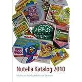 """Der Nutella Katalog: Inhalte aus Nutelladeckelnvon """"Michael Graf"""""""