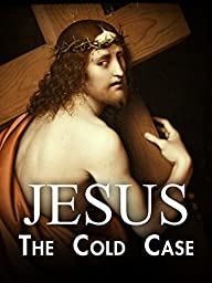 Jesus: The Cold Case