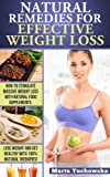 Natural Remedies For Effective Weight Loss. How To Stimulate Massive Weight Loss With Natural Food Supplements. (How to Lose Weight with Natural Remedies. ... Stimulants. Speed up your weight loss now!)
