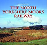 Mike Heath Railway Moods: The North York Moors Railway