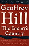 The Enemy's Country: Words, Contexture, and Other Circumstances of Language (0804723680) by Hill, Geoffrey
