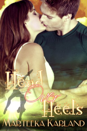 Book: Head Over Heels by Marteeka Karland