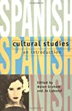 Spanish Cultural Studies: An Introduction: The Struggle for Modernity (Science Publications)