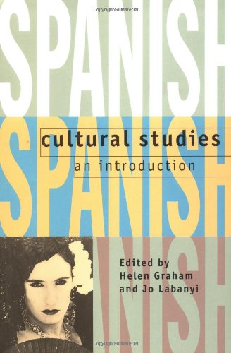 Spanish Cultural Studies: An Introduction: The Struggle...