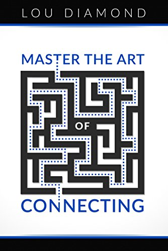 Master the Art of Connecting by Lou Diamond ebook deal