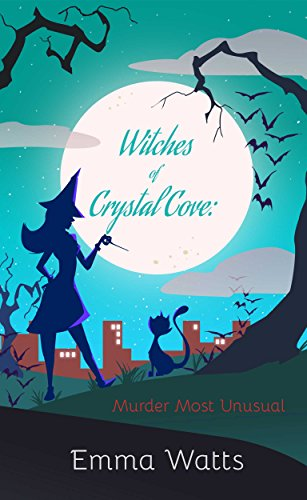 Witches of Crystal Cove: Murder Most Unusual (Witch Cozy Mystery and Paranormal Romance)