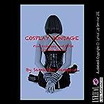 Cosplay Bondage: Five Roleplay and BDSM Erotica Stories | Samantha Sampson