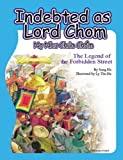 Indebted as Lord Chom: The Legend of the Forbidden Street