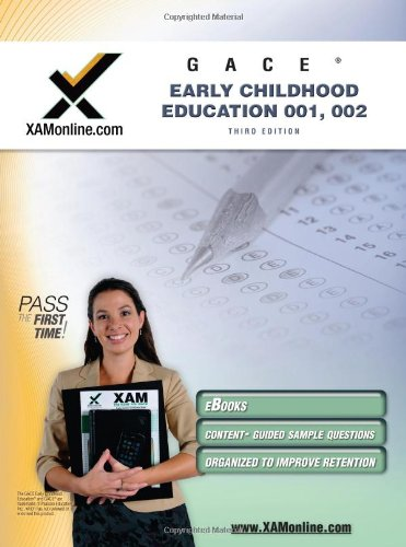 GACE Early Childhood Education 001, 002 Teacher Certification Test Prep Study Guide (XAM GACE)