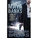 When Day Breaks (A KGI Novel) ~ Maya Banks
