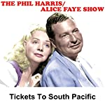 Phil Harris - Alice Faye Show: Tickets to South Pacific | Phil Harris,Alice Faye