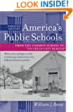 """America's Public Schools: From the Common School to """"No Child Left Behind"""" (The American Moment)"""