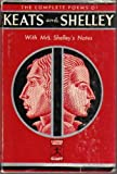 John Keats and Percy Bysshe Shelley complete poetical works, with the explanatory notes of Shelleys poems by Mrs. Shelley [ A Modern Library Giant, G4 ]