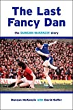 The Last Fancy Dan: The Duncan McKenzie Story