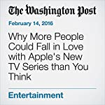 Why More People Could Fall in Love with Apple's New TV Series than You Think | Brian Fung