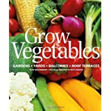 Grow Vegetables: Gardens - Yards - Balconies - Roof Terraces ~ Jo Whittingham