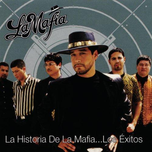 La Mafia - La Historia de La Mafia: Los Exitos - Zortam Music