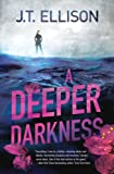 A Deeper Darkness