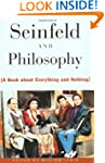 Seinfeld and Philosophy: A Book about...