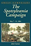 img - for The Spotsylvania Campaign: May 7-21, 1864 (Classic Military History) book / textbook / text book
