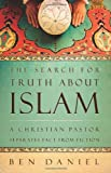 The Search for Truth about Islam: A Christian Pastor Separates Fact from Fiction