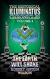 Earth Will Shake: 1 (Historical Illuminatus Chronicles): The History of the Early Illuminati