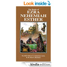 Ezra, Nehemiah, Esther Commentary (The Bible Believer's Commentary Series)