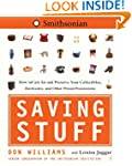 Saving Stuff: How to Care for and Pre...