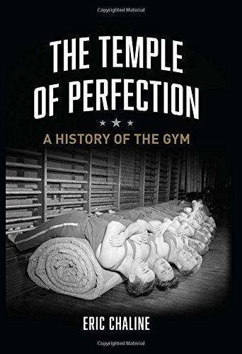 The Temple of Perfection: A History of the Gym PDF
