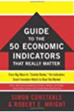 """The WSJ Guide to the 50 Economic Indicators That Really Matter: From Big Macs to """"Zombie Banks,"""" the Indicators Smart Investors Watch to Beat the Market (Wall Street Journal Guides)"""