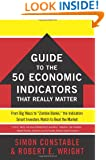 "The WSJ Guide to the 50 Economic Indicators That Really Matter: From Big Macs to ""Zombie Banks,"" the Indicators Smart Investors Watch to Beat the Market (Wall Street Journal Guides)"