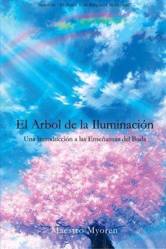 El Arbol de la Iluminacion: Una Introduccion a las Ensenanzas del Buda (Spanish Edition)