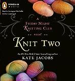 Knit Two (Friday Night Knitting Club Novels)