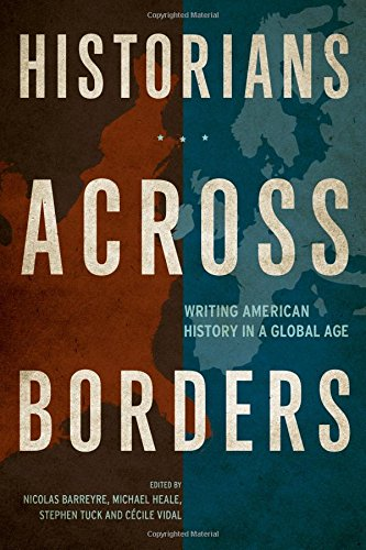 historians-across-borders-writing-american-history-in-a-global-age-fletcher-jones-foundation-book-in