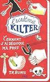 1. L'acad�mie Kilter : Comment j'ai d�gomm� ma prof