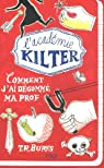 1. L'académie Kilter : Comment j'ai dégommé ma prof par Rayburn