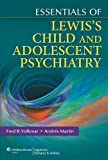 img - for Essentials of Lewis's Child and Adolescent Psychiatry (Essentials Of... (Lippincott Williams & Wilkins)) by Fred R. Volkmar MD (2011-06-14) book / textbook / text book