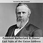 President Rutherford B. Hayes' Last State of the Union | Rutherford B. Hayes