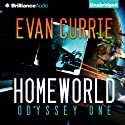 Homeworld: Odyssey One, Book 3 (       UNABRIDGED) by Evan Currie Narrated by Benjamin L. Darcie