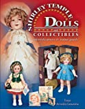 The Complete Guide to Shirley Temple Dolls and Collectibles (Identification & Values (Collector Books))